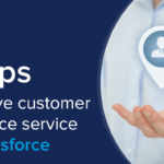 5 steps to improve customer experience service with Salesforce
