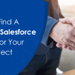 How To Find A Reliable Salesforce Partner for Your Next Project?