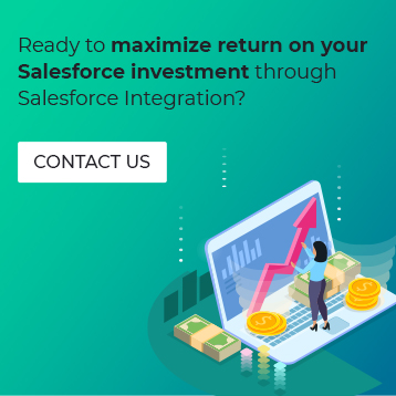 Ready to maximize return on your salesforce investment through salesforce integration Contact Us