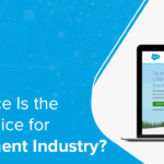 Why Salesforce Is the Best Choice for Recruitment Industry?