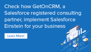 Check how GetOnCRM, a salesforce registered consulting partner, implement salesforce einstein for your business