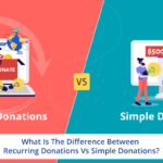 What Is The Difference Between Recurring Donations Vs Simple Donations?