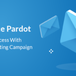 Salesforce Pardot - Steps To Success With Email Marketing Campaign