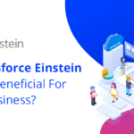 How Salesforce Einstein is Highly Beneficial For Online Business?