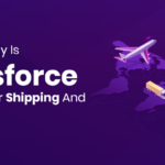 Reasons Why Is Salesforce Required For Shipping And Logistics