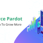 6 Ways Salesforce Pardot Will Help You To Grow More Business